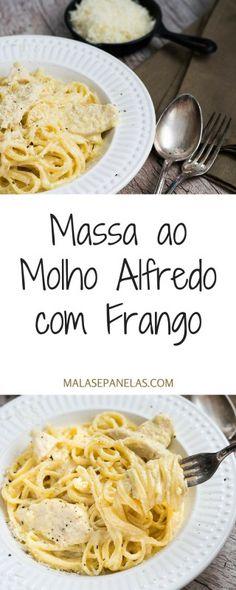Massa ao Molho Alfredo com Frango | Malas e Panelas