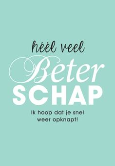 Beterschap Wish Quotes, Words Quotes, Me Quotes, Sayings, Happy Birthday Cards, Birthday Wishes, Get Well Wishes, Sweet Messages, Love Hug