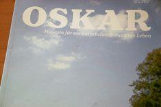 OSKAR - Magazin für natürliches & autarkes Leben. Es macht den Anschein, dass sich sehr viele Menschen momentan nach...