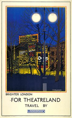 Credit: London Transport Museum Brighter London for Theatreland, by Harold Sandys Williamson, 1924, summons all the excitement of an electrically enhanced Leicester Square.