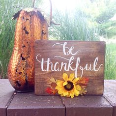 Be thankful wood sign by rusticwildarrow on Etsy https://www.etsy.com/listing/247125494/be-thankful-wood-sign