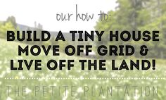 How to move off the grid & live off the land -- Don't we all just want to live off the land? Our family sure does! Building a tiny cabin in the woods and creating our homestead is something we work towards every day. Here is our 'How To' build a tiny house, go off the grid and live off the land!