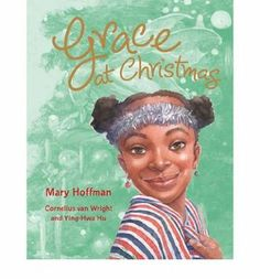 Grace at Christmas (Hardback) - Common: Amazon.de: Illustrated by Cornelius Van Wright, Illustrated by Ying-Hwa Hu By (author) Mary Hoffman:...