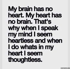 Yep, sometimes I just blurt words out from my heart before engaging my brains