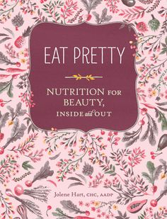 Loving this book!! by Jolene Hart, treating beauty from the inside out : )