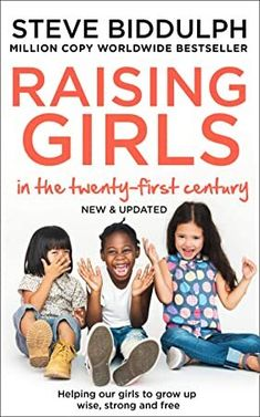 [Free Read] Raising Girls in the Century: Helping Our Girls to Grow Up Wise, Strong and Free Author Steve Biddulph, Got Books, Books To Read, Raising Girls, Our Girl, Teen Quotes, Parenting Books, 21st Century, What To Read, Book Photography