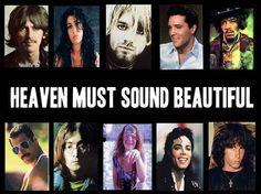 Heavenly music - add Bob Marley, Ray Charles, Johnny Cash, Etta James, Levon Helm, Richie Havens, JJ Cale, Lou Reed, Lemmy, David Bowie, Prince...