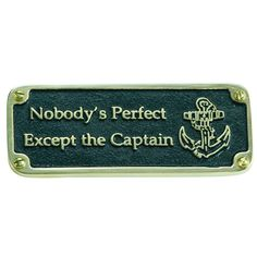 """Amazon.com: Nautical Style Plaque By TheMetalFoundry.Ltd – Humorous Signs Hand Made In England From Solid Cast Brass. Reads: """"Nobody's Perfect Except the Captain"""": Home & Kitchen"""