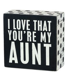 Look what I found on #zulily! 'You're My Aunt' Box Sign #zulilyfinds