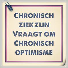 Chronisch ziek zijn vraagt om chronisch optimisme! #MS