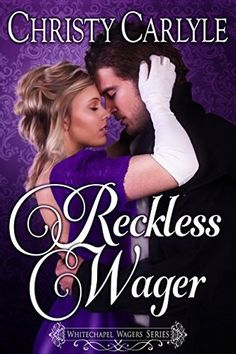Christy Carlyle - Reckless Wager / #awordfromJoJo #HistoricalRomance #ChristyCarlyle