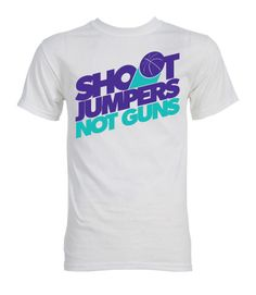 Image of Shoot Jumpers. Not Guns. (#6)