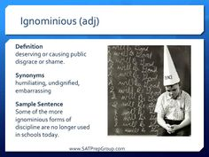 Word of the Day IGNOMINIOUS (adj)! Get free test prep vocabulary flashcards to help study for the SAT, ACT, or SSAT from www.SATPrepGroup.com