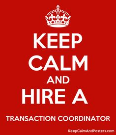 KEEP CALM AND HIRE A  TRANSACTION COORDINATOR Transaction Coordinator, Poster Generator, Mentor Coach, Minding My Own Business, Real Estate Office, Miniature Quilts, Part Time Jobs, Keller Williams, Concierge