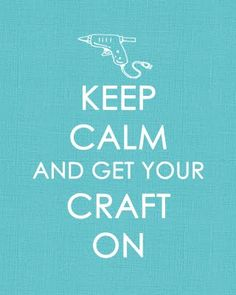 This should be framed and placed on the wall of every craft room (if you're lucky enough to have one!)