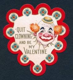 Quit Clowning and be my Valentine. Prints & Photographs, Library of Virginia.