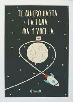 Te quiero hasta la luna ida y vuelta !!