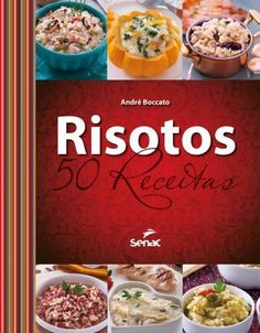 Risotos - 50 Receitas Lunches And Dinners, Meals, Snack Recipes, Snacks, Italian Pasta, Food Inspiration, Risotto, Food And Drink, Favorite Recipes