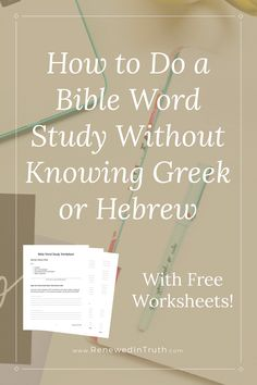 How to Do a Bible Word Study Without Knowing Greek or Hebrew - Renewed In Truth