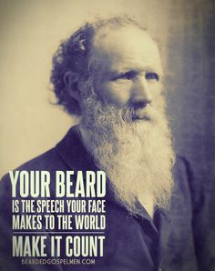 BEARDED GOSPEL MEN.  Your beard is the speech your face makes to the world. Make it count.