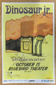 Original AUTOGRAPHED concert poster for Dinosaur Jr and Shearwater at The Bluebird Theatre in Denver, CO in 2012. HAND-SIGNED by Guitarist J Mascis, bassist Lou Barlow, and drummer Murph. 11 x 17 inches on thin paper.