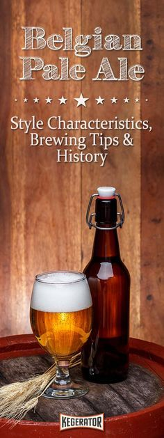 Belgian Pale Ale - Style Characteristics, Brewing Tips & History
