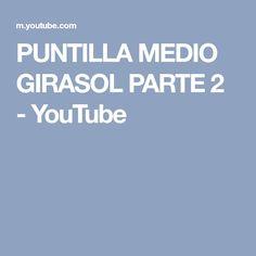 PUNTILLA MEDIO GIRASOL PARTE 2 - YouTube