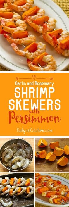 Garlic and Rosemary Roasted Shrimp Skewers with Fuyu Persimmon would be fun for a festive meal. If you don't have persimmon or want lower-carbs, use cherry tomatoes and folded snow peas for a holiday look.  [found on KalynsKitchen.com]