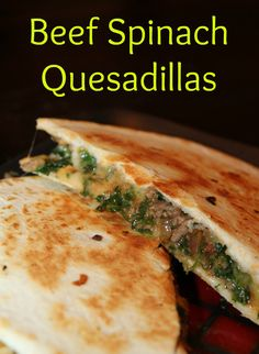 Beef Spinach Quesadiilas adds a healthy mix to the regular quesadilla.