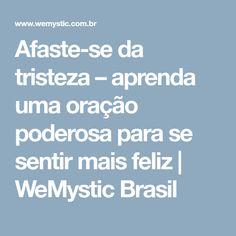 Afaste-se da tristeza – aprenda uma oração poderosa para se sentir mais feliz | WeMystic Brasil