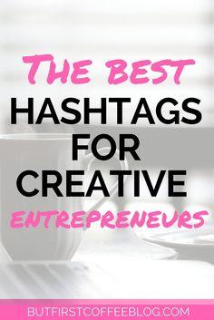 The Best Hashtags for Creative Entrepreneurs | Instagram