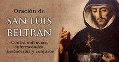 Oración cristiana a San Luis Beltrán, contra enfermedades, hechicerías, conjuros y el mal de ojo