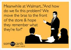 Walmart Ecard Problem | Ecard: Meanwhile at Walmart...'And how do we fix this problem ...