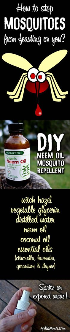 DIY Neem Oil Mosquito Repellent! Neem oil is a natural insecticide extracted from the seeds of the neem tree (native to India). Azadirachtin is the active ingredient in neem that repels and kills insects. Try this recipe, it works well and it doesn't contain DEET! Find the full recipe here: http://www.optiderma.com/articles/does-neem-oil-repel-mosquitoes/