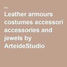 Leather armours costumes accessories and jewels by ArteideStudio
