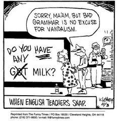 When English teachers snap, lol.