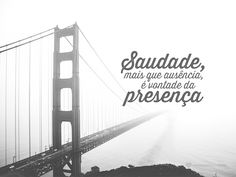 #mensagenscomamor #frases #saudade #presença #amor #sentimentos