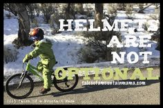 Helmets are NOT Optional | Tales of a Mountain Mama