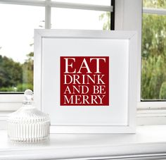 'Eat, Drink And Be Merry' Christmas Print