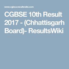 CGBSE 10th Result 2017 - (Chhattisgarh Board)- ResultsWiki