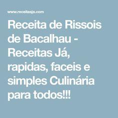 Receita de Rissois de Bacalhau - Receitas Já, rapidas, faceis e simples Culinária para todos!!!