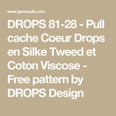 DROPS 81-28 - Pull cache Coeur Drops en Silke Tweed et Coton Viscose - Free pattern by DROPS Design