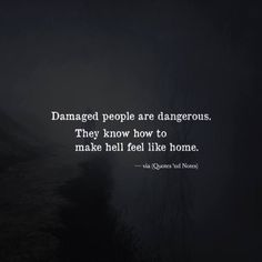 Trendy quotes deep dark thoughts poem 19 ideas Trendy quotes deep dark thoughts poem 19 ideas This image has. Now Quotes, Quotes To Live By, Life Quotes, Funny Quotes, Dark Quotes About Life, Bad Mom Quotes, Pain Quotes, Damaged People Are Dangerous, Favorite Quotes