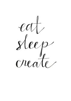 Eat well, sleep soundly, create beautiful things <3
