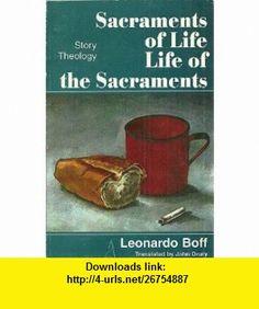 Sacraments of Life Life of the Sacraments (Story Theology) (9780912405384) Leonardo Boff, John Drury , ISBN-10: 0912405384  , ISBN-13: 978-0912405384 ,  , tutorials , pdf , ebook , torrent , downloads , rapidshare , filesonic , hotfile , megaupload , fileserve