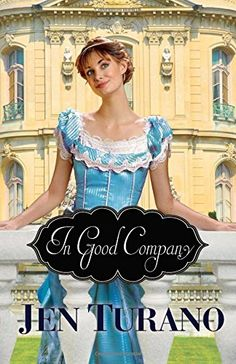 In Good Company by Jen Turano #bookreview #cleanreads