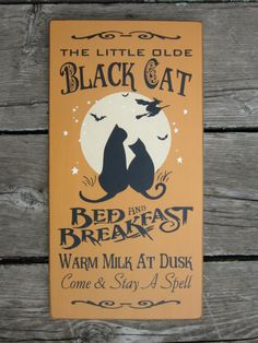 Wood Halloween Sign The Little Olde Black Cat Bed and Breakfast Warm Milk At Dusk. $28.00, via Etsy.