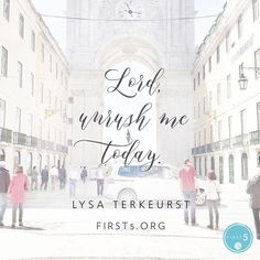 "#First5 @first5app @lysaterkeurst ""Lord unrush me today. I want to have the whitespace to focus on my most treasured relationships and walk the path You have for me. In Jesus name amen."""