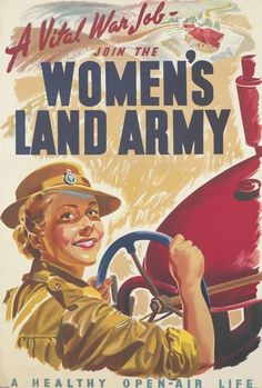 A vital war job - Join the Women's Land Army. A healthy open-air life.  --  WWII propaganda poster (Australia, UK), c. 1939-1945 ~