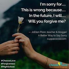 Choose Love HS Enrichment Program Daily Post: A Better Way to Say Sorry (for any age), find link in our bio section for a limited time http://www.cuppacocoa.com/a-better-way-to-say-sorry/ #ChooseLove #Forgiveness #HighSchool